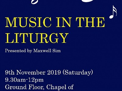 Music in the Liturgy by Maxwell Sim | 9 Nov 2019 | 9:30am - 12nn